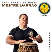 Volume 8 - Reflexão de Mestre Barrão - Grupo Axé Capoeira