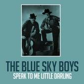 Speak to Me Little Darling von Blue Sky Boys