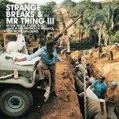 Strange Breaks & Mr Thing 3 by Various Artists