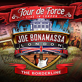 Tour De Force: Live In London - The Borderline de Joe Bonamassa