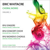 Whitacre: Choral Works, Vol. 2 by Various Artists