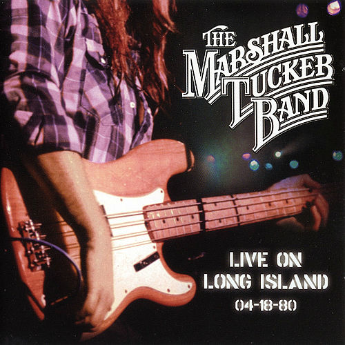 Live on Long Island 4-18-80 by The Marshall Tucker Band