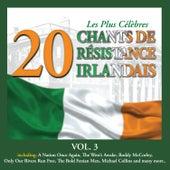 Les Plus Célèbres Chants de Résistance Irlandais, Vol. 3 - 20 Titres von Various Artists
