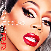 Born Naked (Deluxe) by RuPaul