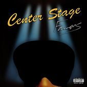 Center Stage by Famous