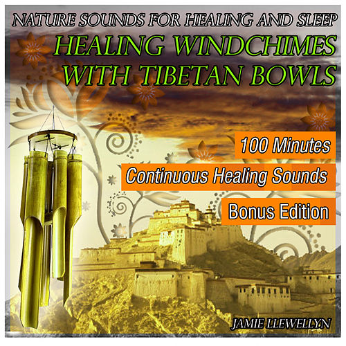 Healing Windchimes with Tibetan Bowls by Jamie Llewellyn