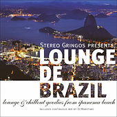 Lounge de Brazil - Lounge & Chill Goodies from Ipanema Beach by Various Artists