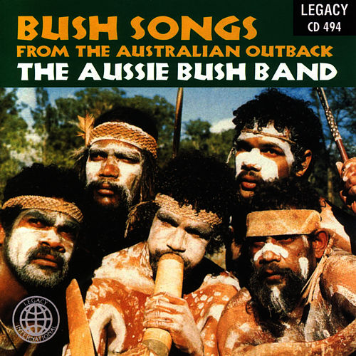 Bush Songs From The Australian Outback by The Aussie Bush Band