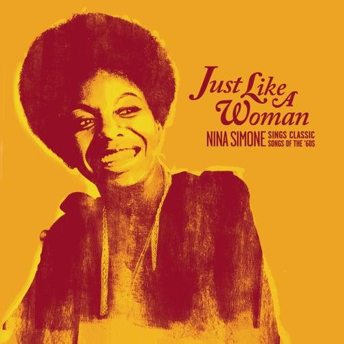 Just Like A Woman: Nina Simone Sings Classic Songs Of The '60s de Nina Simone