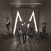 It Won't Be Soon Before Long by Maroon 5