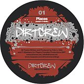 Places / Deep (We Are) Remixes by Dirt Crew