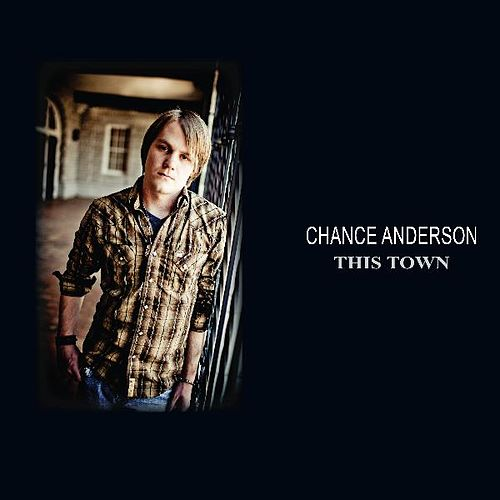 This Town by Chance Anderson