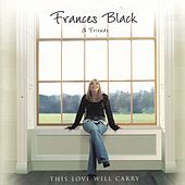 This Love Will Carry (Frances Black & Friends) de Frances Black