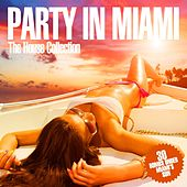 Party in Miami - The House Collection de Various Artists
