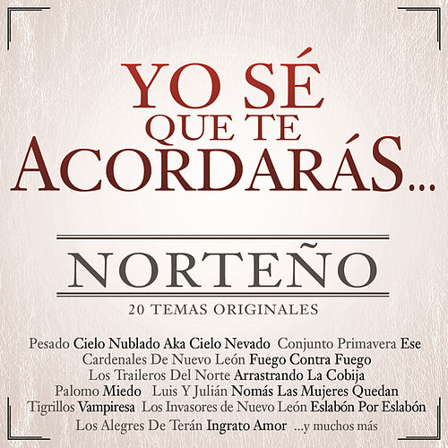 Yo Sé Que Te Acordarás Norteño by Various Artists