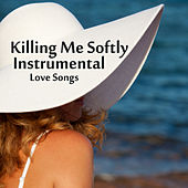 Killing Me Softly: Instrumental Love Songs by The O'Neill Brothers Group