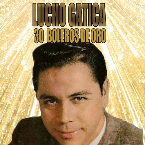 30 Boleros De Oro by Lucho Gatica