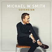 Sovereign von Michael W. Smith