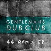 FOURtyFOUR Remixes by Gentleman's Dub Club