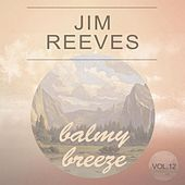 Balmy Breeze Vol. 12 by Jim Reeves
