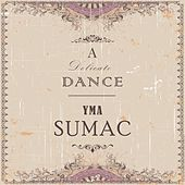 A Delicate Dance von Yma Sumac