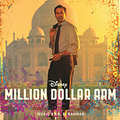 Million Dollar Arm (Original Motion Picture Soundtrack) by A.R. Rahman