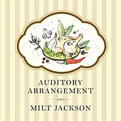 Auditory Arrangement by Milt Jackson