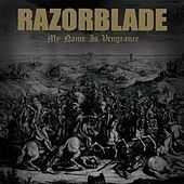 My Name Is Vengeance by Razorblade