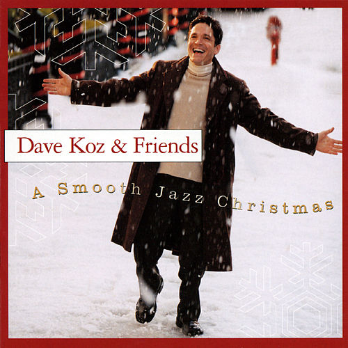 A Smooth Jazz Christmas by Dave Koz