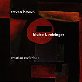 Croatian Variations by Steven Brown