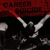 Anthology Of Releases: 2004 - 2005 von Career Suicide