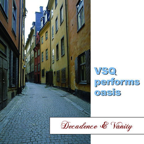 The String Quartet Tribute To Oasis: Decadence and Vanity by Vitamin String Quartet