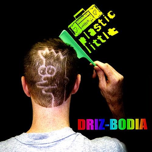 Driz-Bodia by Plastic Little