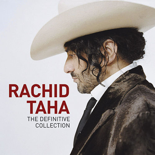The Definitive Collection by Rachid Taha