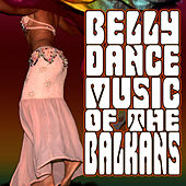 Belly Dance Music Of The Balkans by Esma Redzepova