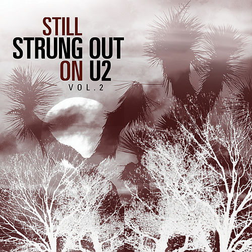 Still Strung Out on U2 Vol. 2: A String Quartet Tribute by Vitamin String Quartet