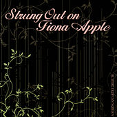 Strung Out on Fiona Apple: The String Quartet Tribute de Vitamin String Quartet