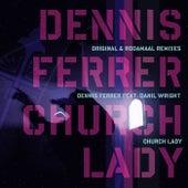 Church Lady by Dennis Ferrer