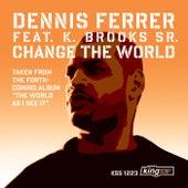 Change The World by Dennis Ferrer