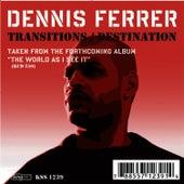 Transitions / Destination by Dennis Ferrer