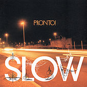 Pronto by Slow