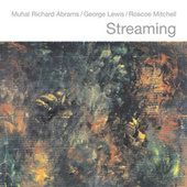 Streaming by Muhal Richard Abrams