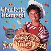 Soy Una Pizza by Charlotte Diamond