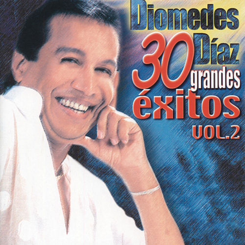 30 Grandes Exitos, Vol. 2 by Diomedes Diaz
