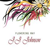 Flowering May by J.J. Johnson