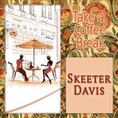 Take a Coffee Break de Skeeter Davis