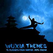 Wuxia Themes - 15 Classics from Martial Arts Cinema by Various Artists