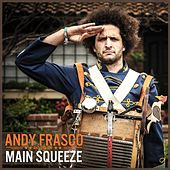 Main Squeeze by Andy Frasco & the U.N