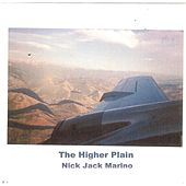 The Higher Plain by Nick Jack Marino