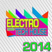 Electro Meets Tech House 2014 by Various Artists